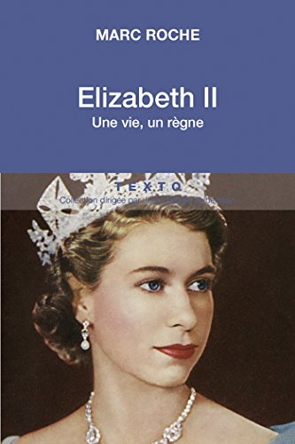 Elizabeth II. Une vie, un règne