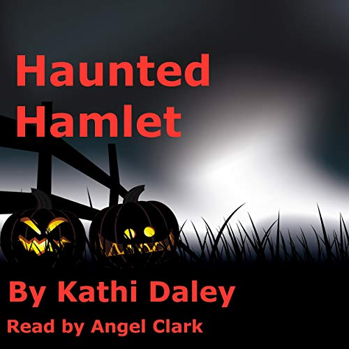 Haunted Hamlet Audiobook By Kathi Daley cover art