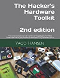 The Hacker's Hardware Toolkit: The best collection of hardware gadgets for Red...