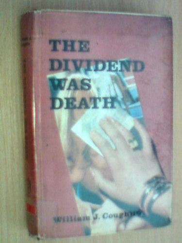 The Dividend Was Death.