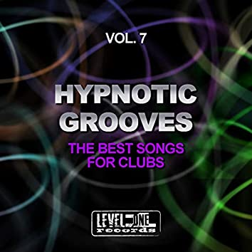 Hypnotic Grooves, Vol. 7 (The Best Songs For Clubs)