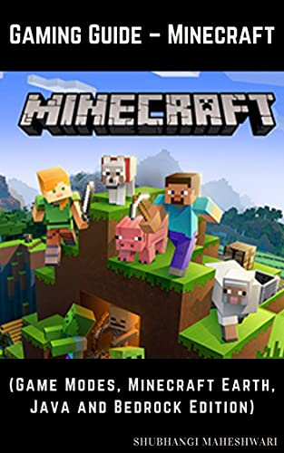 Gaming Guide – Minecraft (Game Modes, Minecraft Earth, Java and Bedrock Edition) (English Edition)