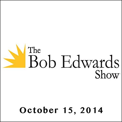 The Bob Edwards Show, Bob Newhart and Bonnie Raitt, October 15, 2014 audiobook cover art