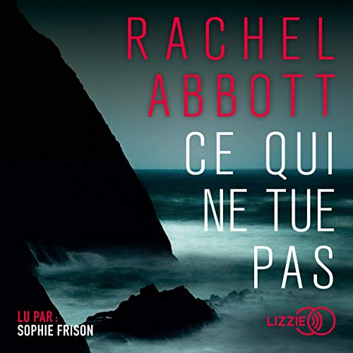 Ce qui ne tue pas...                   By:                                                                                                                                 Rachel Abbott                               Narrated by:                                                                                                                                 Sophie Frison                      Length: 10 hrs and 2 mins     Not rated yet     Overall 0.0