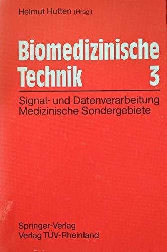 Biomedizinische Technik: Band 3: Signal- und Datenverarbeitung. Medizinische Sondergebiete