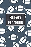 Rugby Playbook: Rugby Tactics and Strategies Training Playbook Ultimate Blank Field Diagrams Playbook for men women and children