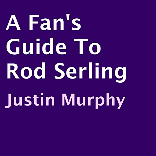 A Fan's Guide to Rod Serling audiobook cover art