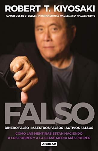Falso: Dinero falso. Maestros falsos. Activos falsos.