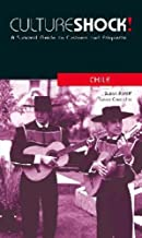Culture Shock! Chile: A Survival Guide to Customs and Etiquette (Culture Shock! Guides)