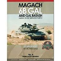 MAGACH 6B GAL & GAL BATASH マガフ7Bガル/ガル・バダシュ IDF ARMOR SERIES No.4