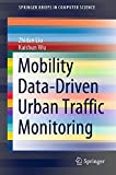 Mobility Data-Driven Urban Traffic Monitoring (SpringerBriefs in Computer Science) (English Edition)