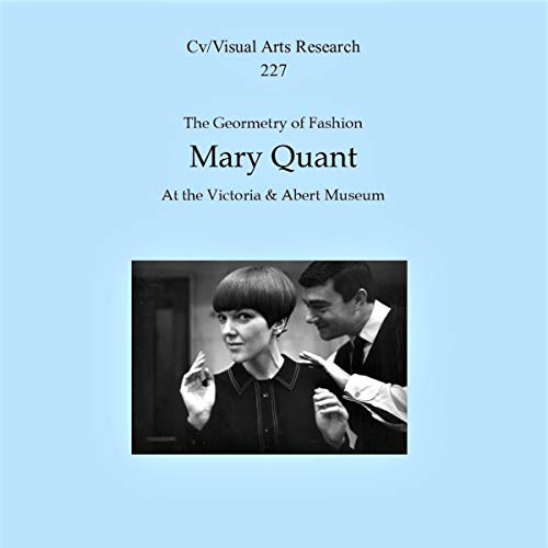 The Geometry of Fashion: Mary Quant at the Victoria and Albert Museum audiobook cover art