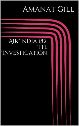Air India 182: The Investigation (English Edition)