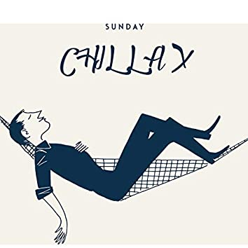 Sunday Chillax: Lazy Chill Music to Relax at Comfort of Your Home