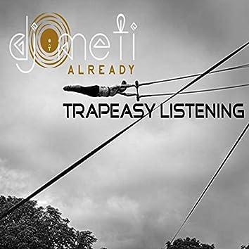 Trapeasy Listening