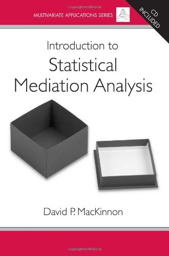 Introduction to Statistical Mediation Analysis...
