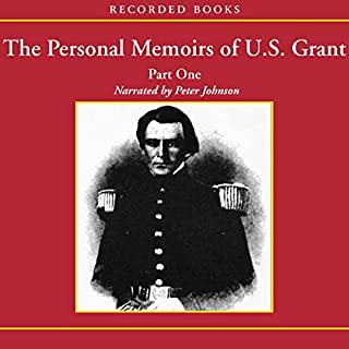 The Personal Memoirs of U.S. Grant: Part 1: The Early Years, West Point, Mexico audiobook cover art