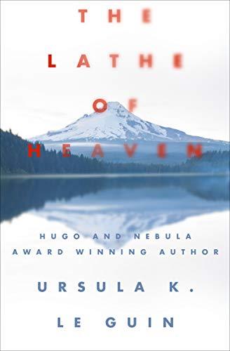 The Lathe of Heaven (English Edition)