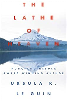 The Lathe of Heaven by [Ursula K. Le Guin]