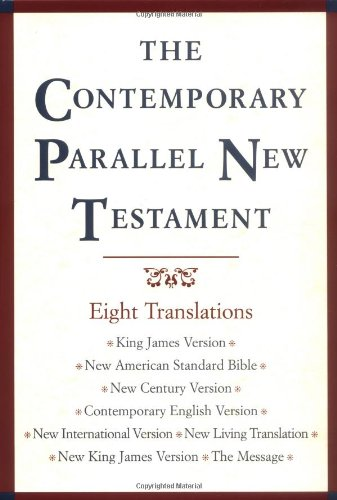 Compare Textbook Prices for The Contemporary Parallel New Testament: 8 Translations: King James, New American Standard, New Century, Contemporary English, New International, New Living, New King James, The Message  ISBN 9780195281361 by John R. Kohlenberger
