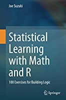 Statistical Learning with Math and R: 100 Exercises for Building Logic