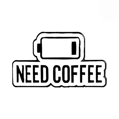 wangk Energía agotada Progreso Barra Lapel Pins Need Coffee Power Broches Insignias Moda Pines Regalos para Amigos Joyería H01