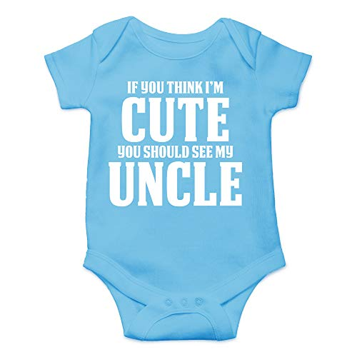 CBTwear If You Think I'm Cute You Should See My Uncle - Nieces or Nephews Gifts - Cute Infant One-Piece Baby Bodysuit (Newborn, Light Blue)