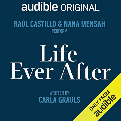 Life Ever After                   By:                                                                                                                                 Carla Grauls                           Length: Not Yet Known     Not rated yet     Overall 0.0