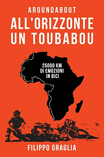 All'orizzonte un toubabou: 25000 km di emozioni in bici