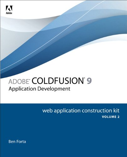 Adobe ColdFusion 9 Web Application Construction Kit, Volume 2: Application Development (English Edition)