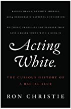 Acting White: The Curious History of a Racial Slur