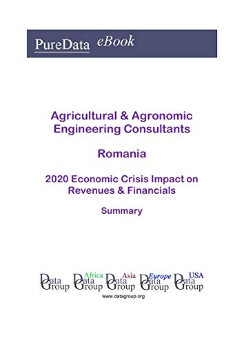 Agricultural & Agronomic Engineering Consultants Romania Summary: 2020 Economic Crisis Impact on Revenues & Financials
