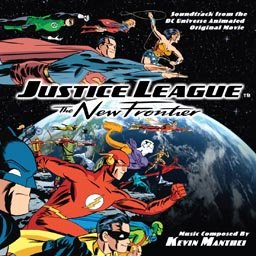 JUSTICE LEAGUE: THE NEW FRONTIER [Soundtrack]