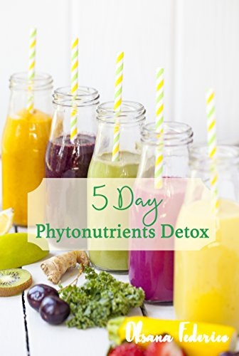 5 Day Phytonutrients Detox: Detox your body with delicious smoothies in 5 days