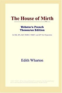 The House of Mirth (Webster's French Thesaurus Edition) (French Edition)