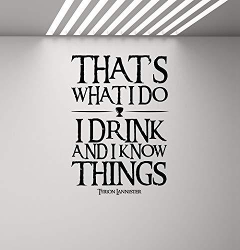 wandaufkleber 3d Game of Thrones Stil Game of Thrones Poster Zitat Wandkunst Aufkleber Ich trinke und ich weiß Dinge Tyrion Lannister Zitat Wandtattoo Film sagen Geschenk Vinyl Aufkleber Dekor Wand