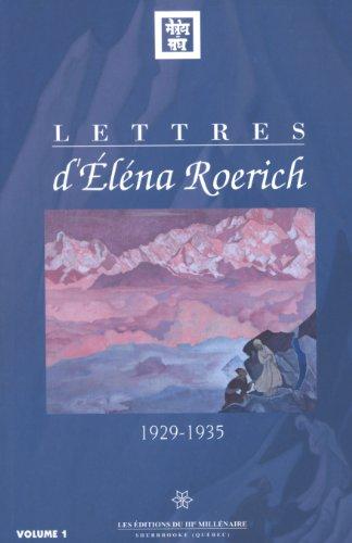 Lettres d'Elena Roerich 1929-1935 Volume 1