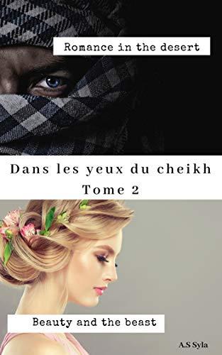 Dans les yeux du cheikh: Tome 2