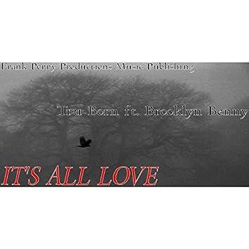 It's All Love (feat. Brooklyn Benny) - Single