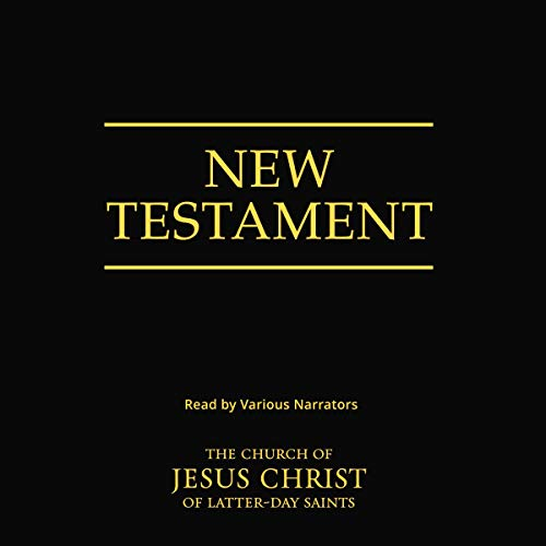 The New Testament                   By:                                                                                                                                 The Church of Jesus Christ of Latter-Day Saints                               Narrated by:                                                                                                                                 Various Narrators                      Length: 20 hrs and 56 mins     Not rated yet     Overall 0.0