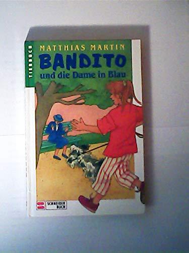 Bandito und die Dame in Blau ; Schneiderbuch 9783505100031