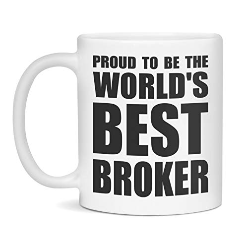 Broker Mug, Broker Gift, World's Best Broker, Broker, Broker Mugs, Broker Gifts, Funny Broker Mug, Funny Broker Gift, Mug For Broker Unique Gift Novelty Ceramic Coffee Mug Tea Cup - 11oz White