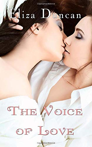 ROMANCE: LESBIAN ROMANCE: The Voice of Love: CLEAN Lesbian Romantic Novela College Story (LGBT First Time Short Stories Quick Reads - Quickies Erotica)