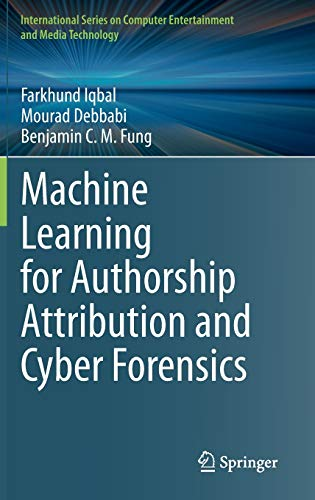 Compare Textbook Prices for Machine Learning for Authorship Attribution and Cyber Forensics International Series on Computer Entertainment and Media Technology 1st ed. 2020 Edition ISBN 9783030616748 by Iqbal, Farkhund,Debbabi, Mourad,Fung, Benjamin C. M.