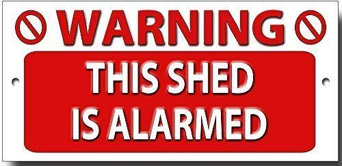 Warning This SHED is ALARMED Quality Metal Sign