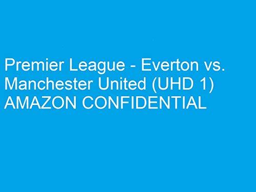Everton v Manchester United (UHD 1)
