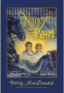 [(Nancy and Plum )] [Author: Betty MacDonald] [Feb-2011]