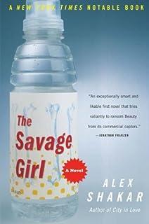 The Savage Girl by Alex Shakar (2002-09-17)