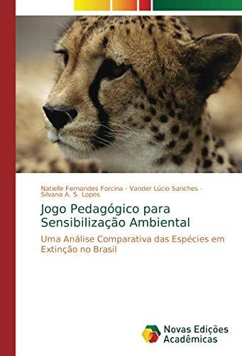 Jogo Pedagógico para Sensibilização Ambiental: Uma Análise Comparativa das Espécies em Extinção no Brasil