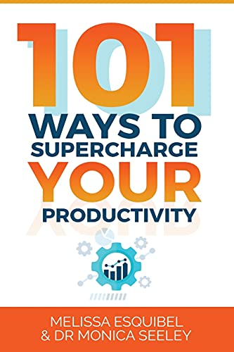 Compare Textbook Prices for 101 Ways to Supercharge Your Productivity  ISBN 9798749862034 by Seeley, Dr Monica,Esquibel, Melissa